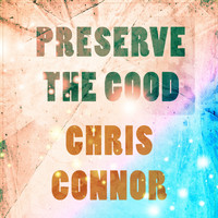 Chris Connor - Preserve The Good