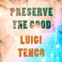 Luigi Tenco - Preserve The Good