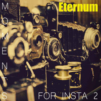 Antoine Nicolau - Eternum (Moments for Insta 2)