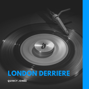 Quincy Jones - London Derriere