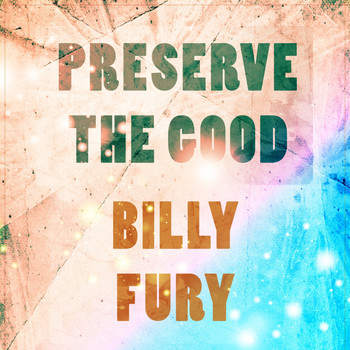 Billy Fury - Preserve The Good