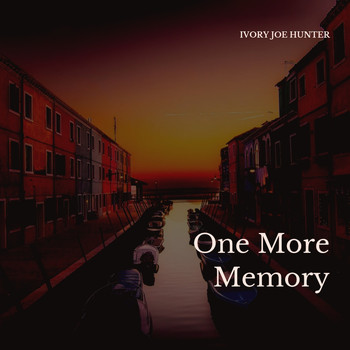 Ivory Joe Hunter - One More Memory
