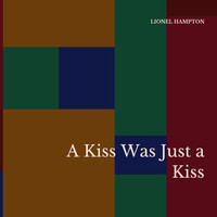 Lionel Hampton - A Kiss Was Just a Kiss