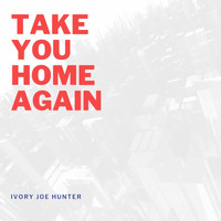 Ivory Joe Hunter - Take You Home Again