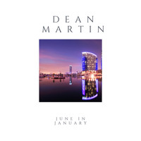 Dean Martin - June in January