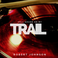 Robert Johnson - Hell Hound On My Trail (Pop)