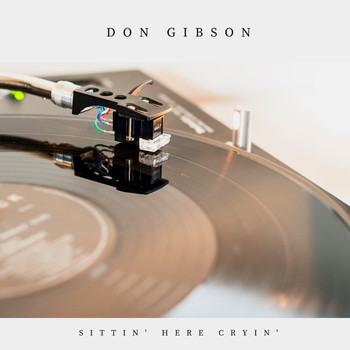 Don Gibson - Sittin' Here Cryin' (Country)
