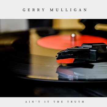 Gerry Mulligan - Ain't It the Truth (Jazz)