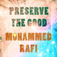 Mohammed Rafi - Preserve The Good