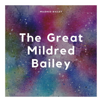 Mildred Bailey - The Great Mildred Bailey
