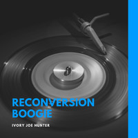 Ivory Joe Hunter - Reconversion Boogie