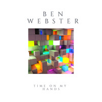 Ben Webster - Time On My Hands