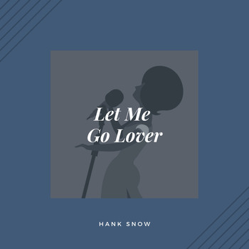 Hank Snow - Let Me Go Lover (Country)