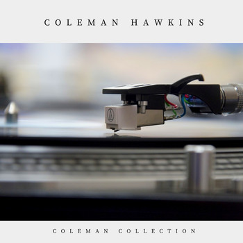 Coleman Hawkins - Coleman Collection (Jazz)