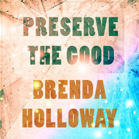 Brenda Holloway - Preserve The Good