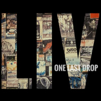 Liv - One Last Drop