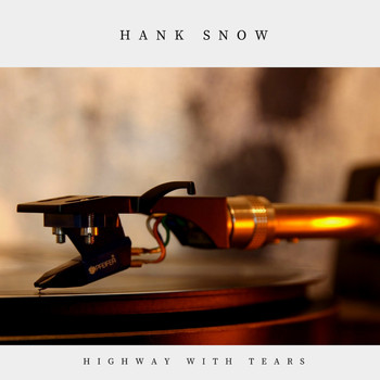 Hank Snow - Highway With Tears (Country)