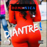 Dominica - Diantre (Explicit)