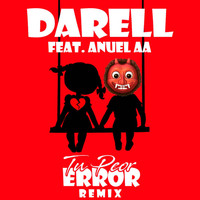 Darell - Tu Peor Error (Remix) (Explicit)