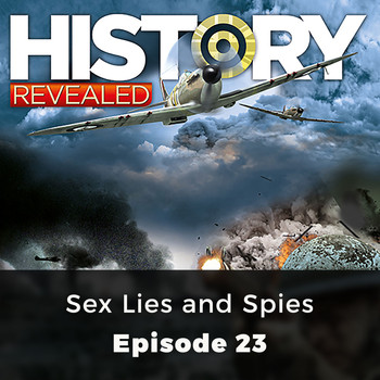 Anna Harris - Sex Lies and Spies - History Revealed, Episode 23