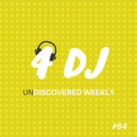 Various Artists / - 4 DJ: UnDiscovered Weekly #64