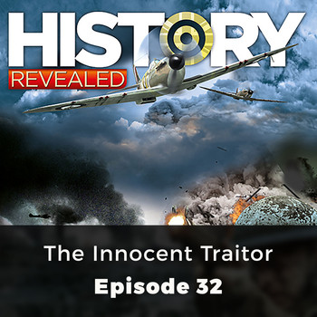 Anna Harris - The Innocent Traitor - History Revealed, Episode 32