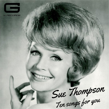 SUE THOMPSON - Ten songs for you