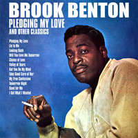 Brook Benton - Pledging My Love and Other Classics
