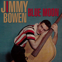 Jimmy Bowen - Blue Moon