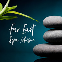Asian Traditional Music, Beauty Spa Music Collection, SPA & Wellness Massage Masters - Far East Spa Music