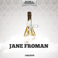 Jane Froman - I Believe