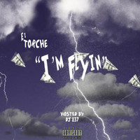 Torch - I'm Flyin (Explicit)