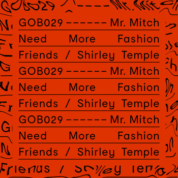 Mr. Mitch - Need More Fashion Friends / Shirley Temple
