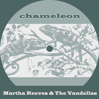 Martha Reeves & The Vandellas - Chameleon
