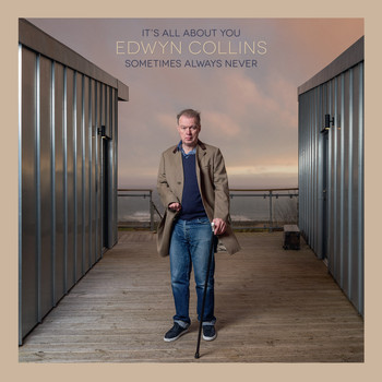 "Edwyn Collins - It's All About You / Sometimes Always Never (From ""Sometimes Always Never"")"