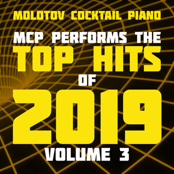 Molotov Cocktail Piano - MCP Top Hits of 2019, Vol. 3
