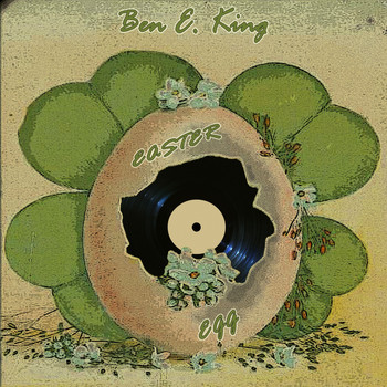 Ben E. King - Easter Egg
