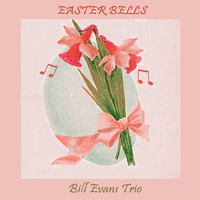 Bill Evans Trio - Easter Bells