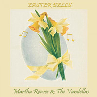 Martha Reeves & The Vandellas - Easter Bells