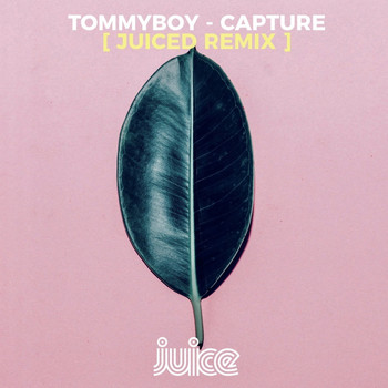 Tommyboy - Capture (Juiced Remix)