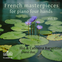 Ilio Barontini and Caterina Barontini - French Masterpieces for Piano Four Hands, Vol. 1