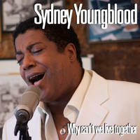 Sydney Youngblood - Why Can't We Live Together