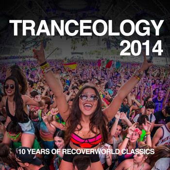 Various Artists - Tranceology 2014 - 10 Years of Recoverworld Classics