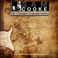 Sam Cooke - Sam Cooke - The Ultimate Legends Series (15 Best Tracks Ultimate Legends Series Number 10)