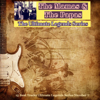 The Mamas & The Papas - The Mamas & the Papas / The Ultimate Legends Series (15 Best Tracks Ultimate Legends Series Number 7)