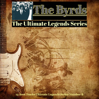 The Byrds - The Byrds / The Ultimate Legends Series (15 Best Tracks Ultimate Legends Series Number 8)