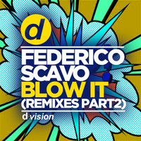 federico scavo - Blow It (Remixes, Pt. 2)