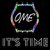 OME - It's Time