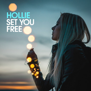 Hollie - Set You Free