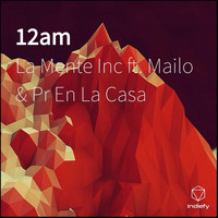 La Mente Inc featuring Mailo and Pr En La Casa - 12am